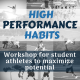 High Performance Habits Workshop – SOLD OUT