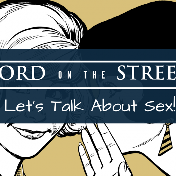 Word on the Street: Let's Talk About Sex!